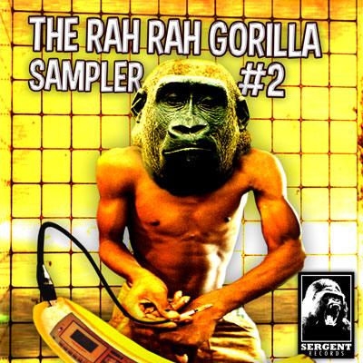 THE RAH RAH GORILLA SAMPLER #2